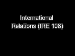 International Relations (IRE 108)