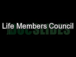 Life Members Council PowerPoint PPT Presentation