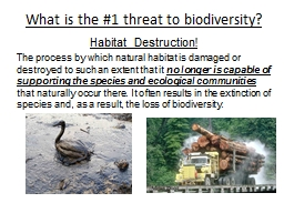 What is the #1 threat to biodiversity?