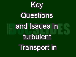 Key Questions and Issues in turbulent Transport in