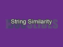 String Similarity PowerPoint PPT Presentation