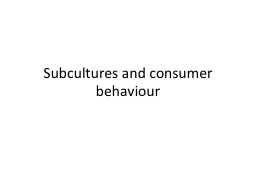 Subcultures and consumer PowerPoint PPT Presentation