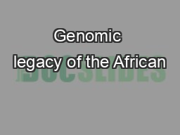 Genomic legacy of the African