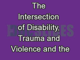 The Intersection of Disability, Trauma and Violence and the