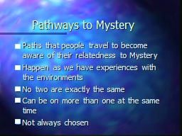 Pathways to Mystery