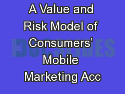 A Value and Risk Model of Consumers' Mobile Marketing Acc
