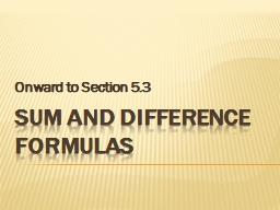 Sum and difference formulas PowerPoint PPT Presentation