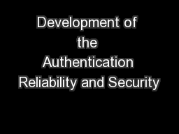 Development of the Authentication Reliability and Security