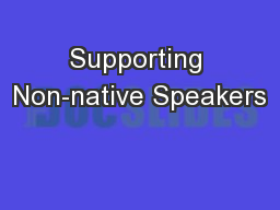 Supporting Non-native Speakers