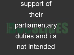 This information is provided to Members of Parliament in support of their parliamentary duties and i s not intended to address the specific circumstances of any particular individual