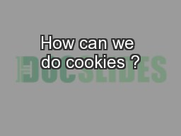 How can we do cookies ?
