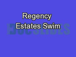 Regency Estates Swim PowerPoint PPT Presentation