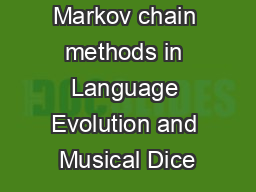 Markov chain methods in Language Evolution and Musical Dice