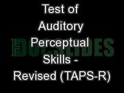 Test of Auditory Perceptual Skills - Revised (TAPS-R)