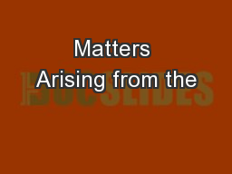 Matters Arising from the