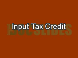 Input Tax Credit PowerPoint PPT Presentation
