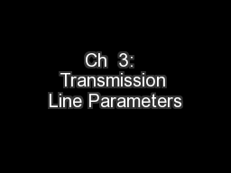 Ch  3:  Transmission Line Parameters