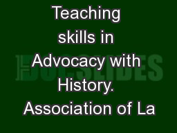 Teaching skills in Advocacy with History. Association of La