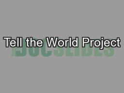 Tell the World Project