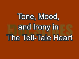 Tone, Mood, and Irony in The Tell-Tale Heart
