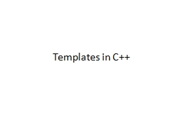 Templates in C++ PowerPoint Presentation, PPT - DocSlides