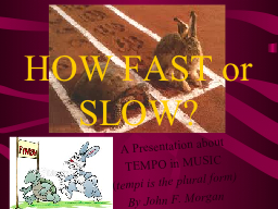 HOW FAST or SLOW? PowerPoint PPT Presentation