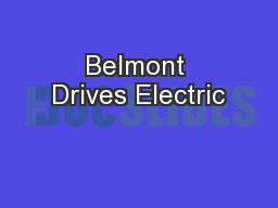 Belmont Drives Electric PowerPoint PPT Presentation