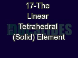 17-The Linear Tetrahedral (Solid) Element