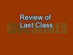 Review of Last Class