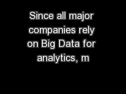 Since all major companies rely on Big Data for analytics, m