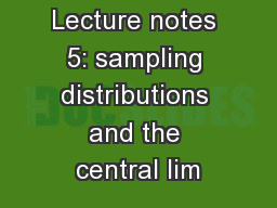 Lecture notes 5: sampling distributions and the central lim