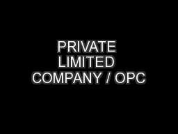 PRIVATE LIMITED COMPANY / OPC PowerPoint PPT Presentation