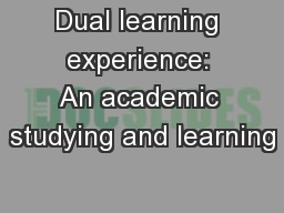 Dual learning experience: An academic studying and learning