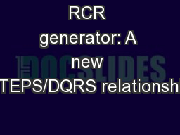 RCR generator: A new STEPS/DQRS relationship PowerPoint PPT Presentation