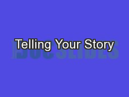 Telling Your Story PowerPoint PPT Presentation