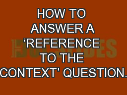 HOW TO ANSWER A 'REFERENCE TO THE CONTEXT' QUESTION.