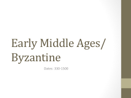 Early Middle Ages/Byzantine PowerPoint PPT Presentation