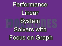 High Performance Linear System Solvers with Focus on Graph