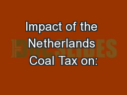 Impact of the Netherlands Coal Tax on:
