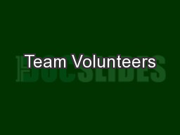 Team Volunteers PowerPoint PPT Presentation