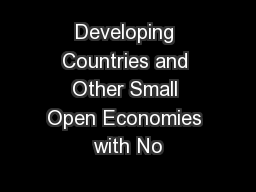 Developing Countries and Other Small Open Economies with No