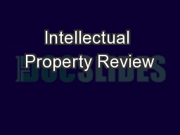 Intellectual Property Review PowerPoint PPT Presentation