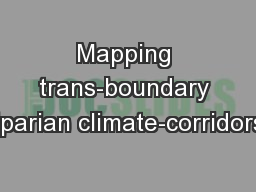 Mapping trans-boundary riparian climate-corridors: