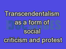 Transcendentalism as a form of social criticism and protest