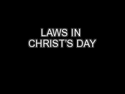 LAWS IN CHRIST'S DAY