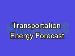 Transportation Energy Forecast