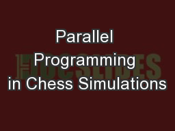 Parallel Programming in Chess Simulations PowerPoint PPT Presentation