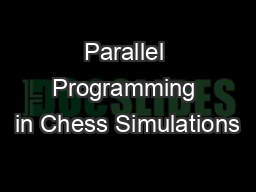 Parallel Programming in Chess Simulations