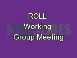 ROLL Working Group Meeting