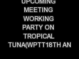 UPCOMING MEETING WORKING PARTY ON TROPICAL TUNA(WPTT18TH AN